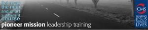 Pioneer Mission - Leadership Training