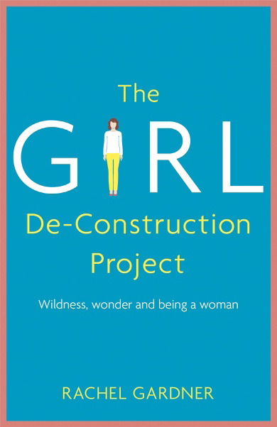 The Girl De-Construction Project Book Cover