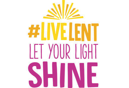 #LiveLent Let your light shine