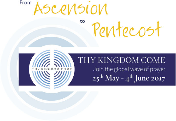 From Ascension to Pentecost, Thy Kingdom Come Join the global wave of prayer 25th May - 4th June 2017""