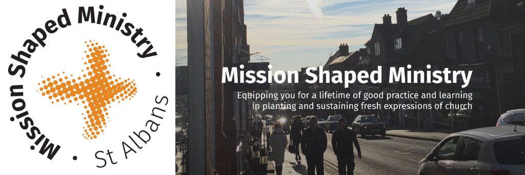 Mission Shaped Ministry | St Albans - Equipping you for a lifetime of good practice and learning in planting and sustaining fresh expressions of church