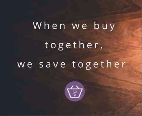 When we buy together, we save together